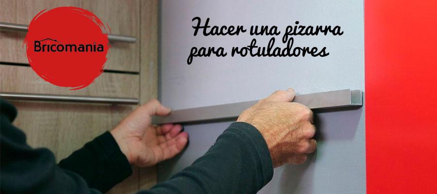 HACER UNA PIZARRA PARA ROTULADORES