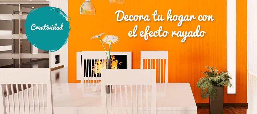 DECORA TU HOGAR CON EL EFECTO RAYADO