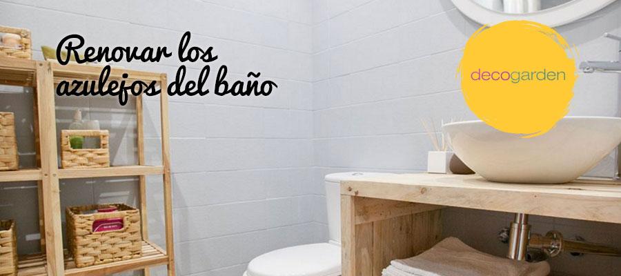 RENOVAR LOS AZULEJOS DEL BAÑO