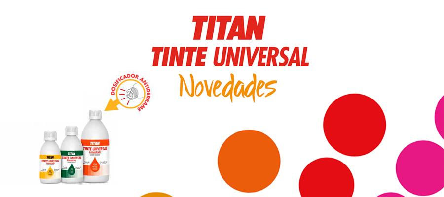 ¡NUEVO ENVASE TINTE UNIVERSAL DE TITAN!