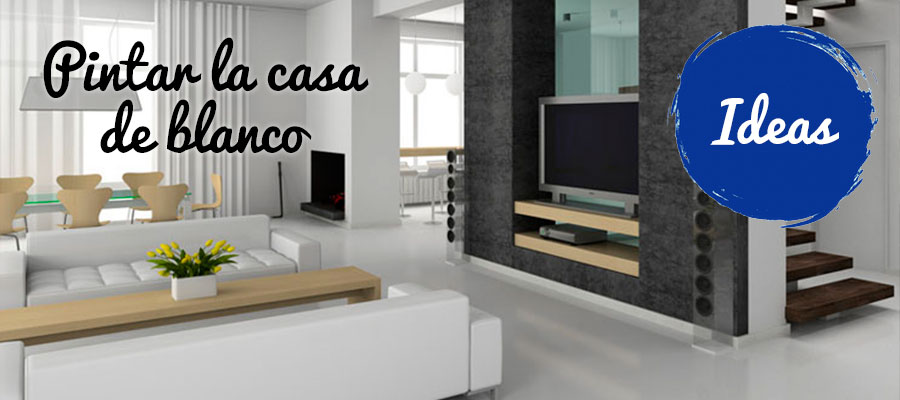 IDEAS PARA PINTAR LA CASA DE BLANCO